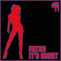 It´s Right Ep — Fatso