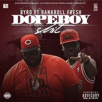 Dope Boy Shit (feat. Bankroll Fresh) — Byrd, Bankroll Fresh