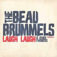 Laugh Laugh & Other Favorites — The Beau Brummels