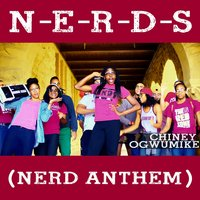 N-E-R-D-S (Nerd Anthem) — Chiney Ogwumike