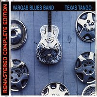 Texas Tango — Vargas Blues Band