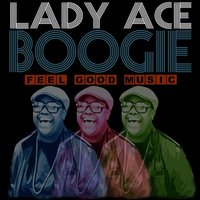 Feel Good Music — Lady Ace Boogie