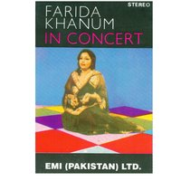 Farida Khanum In Concert — Farida Khanum