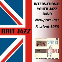 Newport Jazz Festival 1958 — The International Youth Jazz Band