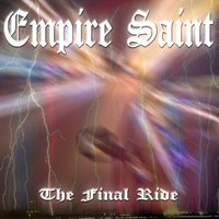 The Final Ride — Empire Saint