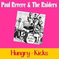 Hungry (Rerecorded) — Paul Revere & The Raiders, The Raiders, Paul Revere