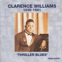 Thriller Blues - Clarence Williams 1930-1941 — Clarence Williams