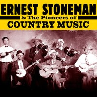 Ernest Stoneman & The Pioneers of Country — сборник
