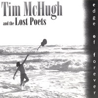 Edge of Forever — Tim McHugh and the Lost Poets