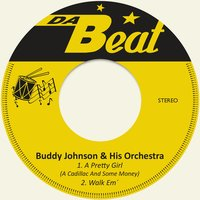 A Pretty Girl (A Cadillac and Some Money) — Buddy Johnson & His Orchestra