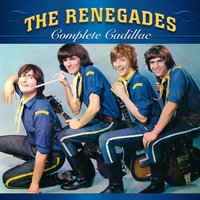 Complete Cadillac — The Renegades