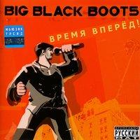 Big Black Boots - Попса Махровая. Маз Никаких...