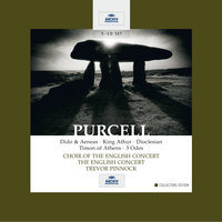 Purcell: Dido & Aeneas / King Arthur / Dioclesian / Timon of Athens / 3 Odes — Trevor Pinnock, The English Concert