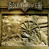 Those Once Loyal — Bolt Thrower