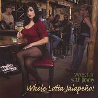 Whole Lotta Jalapeno — Wrestlin' with Jimmy