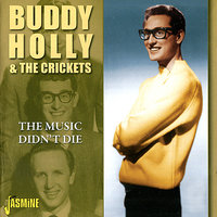 The Music Didn't Die — Buddy Holly & The Crickets