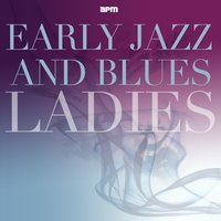 Early Jazz & Blues Ladies — сборник