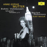 Brahms: Violin Concerto In D Major, Op. 77 / Schumann: Fantasy For Violin And Orchestra In C Major, Op. 131 — Kurt Masur, Anne-Sophie Mutter, New York Philharmonic Orchestra