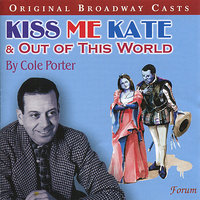 Kiss Me Kate & Out of This World — Original Broadway Casts
