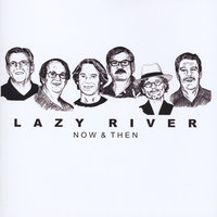 Lazy River - Now & Then — Lazy River Band