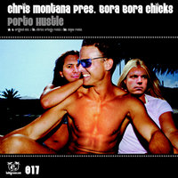 Porto Hustle — Thomas Gold, Chriss Ortega, Chris Montana pres. Bora Bora Chicks
