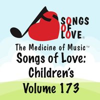Songs of Love: Children's, Vol. 173 — сборник
