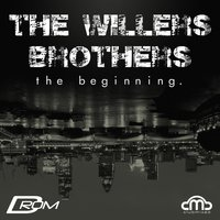 The Beginning — The Willers Brothers