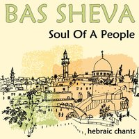 Soul of a People: Hebraic Chants — Bas Sheva