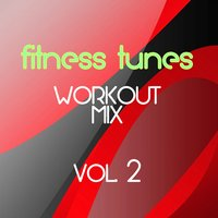 Fitness Tunes Workout Mix Vol. 2 — сборник