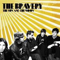 The Sun And The Moon — The Bravery