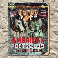 The World of Tomorrow, Pt. 2 (American Poets 2099 vs. Mysterious) — American Poets 2099 & Mysterious