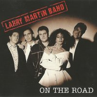 On the Road — Larry Martin Band