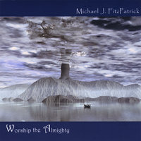 Worship the Almighty — Michael J. FitzPatrick