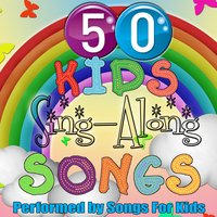50 Kids Sing-Along Songs — Songs for Kids