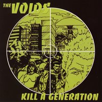 Kill A Generation — The Voids