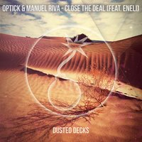 Close the Deal — Optick, Manuel Riva, Eneli, Optick & Manuel Riva featuring Eneli