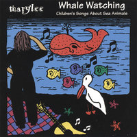 Whale Watching - Songs about sea animals — MaryLee
