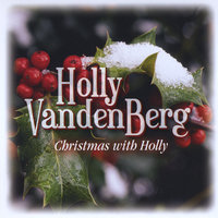 Christmas with Holly — Holly VandenBerg