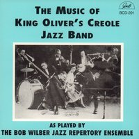 The Music of King Oliver's Creole Jazz Band as Played by the Bob Wilber Jazz Repertory Ensemble — Mark Shane, Chuck Riggs, Bob Wilber, Tom Artin, Chris Flory, Glenn Zottola