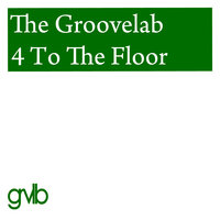4 To The Floor — The Groovelab