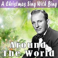 A Christmas Sing With Bing - Around the World — Irving Berlin, Феликс Мендельсон, Bing Crosby, Paul Weston and His Orchestra