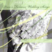 Drew's Famous Wedding Songs: Here Comes The Bride — David Musial
