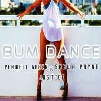 Bum Dance — Justice, Shawn Payne, Penwell Green