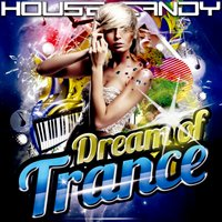 House Candy: Dream of Trance — сборник
