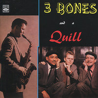 3 Bones and a Quill — Jimmy Cleveland, Frank Rehak, Gene Quill, Jim Dahl, 3 Bones and a Quill