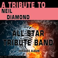 A Tribute to Neil Diamond — All Star Tribute Band