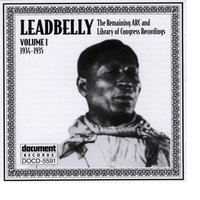Leadbelly ARC & Library of Congress Recordings Vol. 1 (1934-1935) — Leadbelly