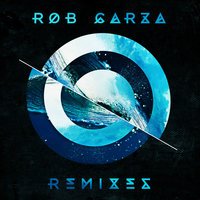 Remixes — Rob Garza