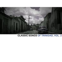 Classic Songs of Trinidad, Vol. 2 — сборник