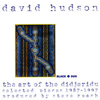 The Art of the Didjeridu: Selected Pieces 1987-1997 — David Hudson